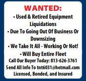 WANTED:  • Used & Retired Equipment  Liquidations• Due To Going Out Of Business Or  Downsizing•